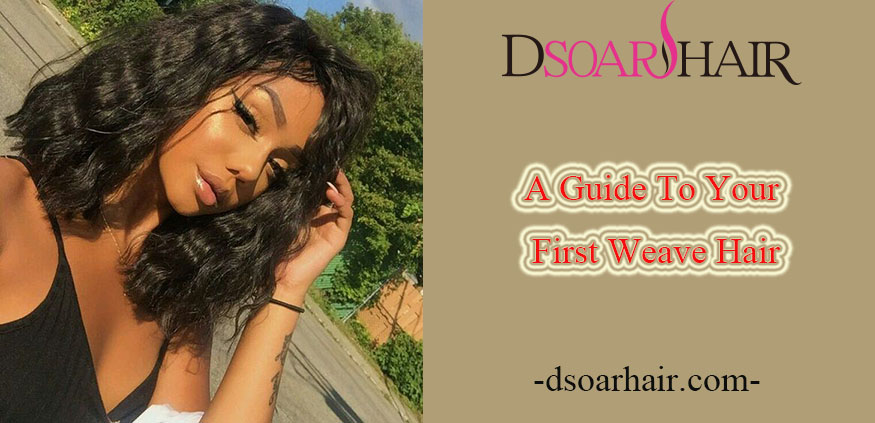 A Guide To Your First Weave Hair