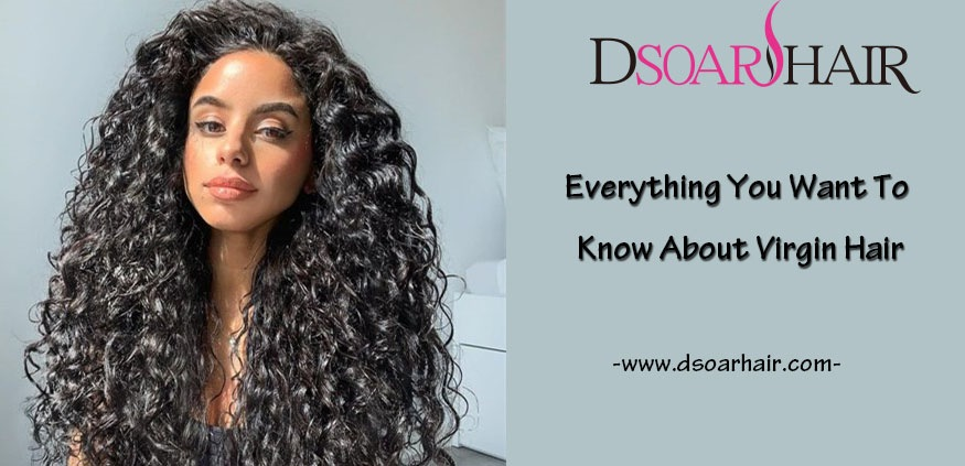 Everything You Want To Know About Virgin Hair