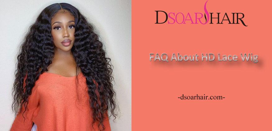 FAQ About HD Lace Wig
