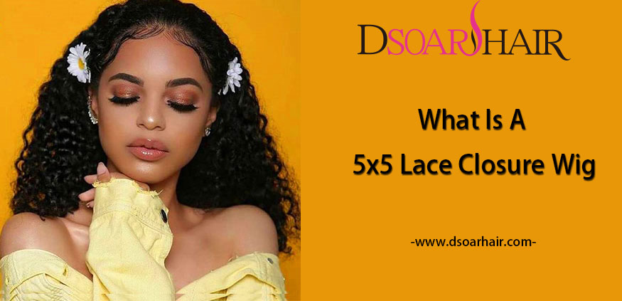 what is 5x5 lace closure wig
