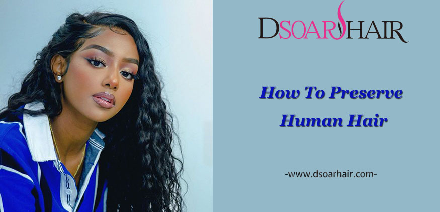 how to preserve human hair