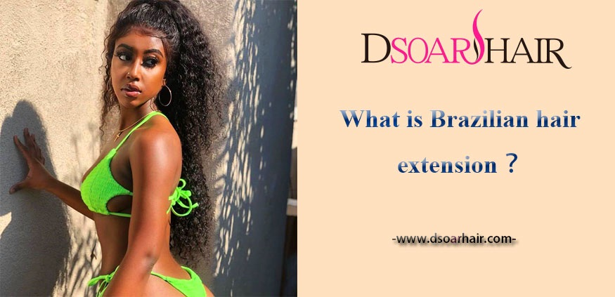 what is Brazilian hair extension