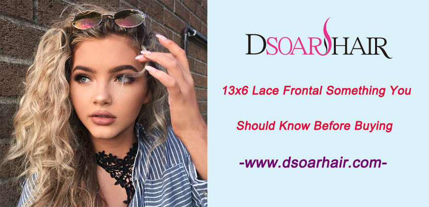 13x6 lace frontal-Something you should know before buying