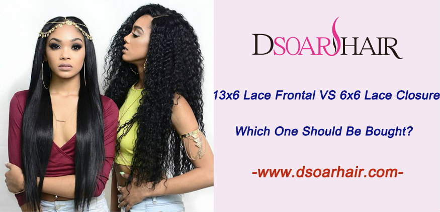 13x6 lace frontal VS 6x6 lace closure, which one should be bought