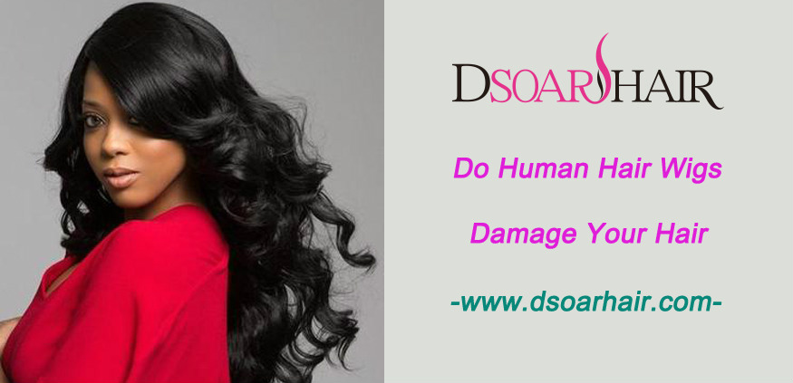 Do human hair wigs damage your hair