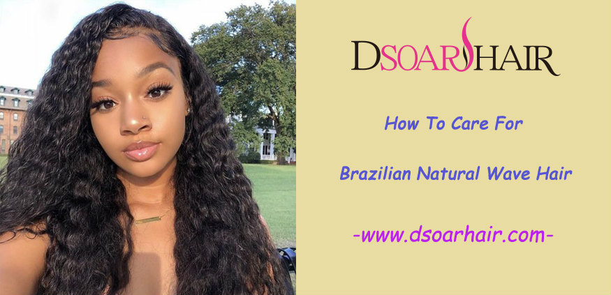 How To Care For Brazilian Natural Wave Hair