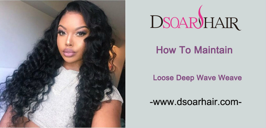 How To Maintain Loose Deep Wave Weave