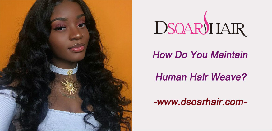How do you maintain human hair weave