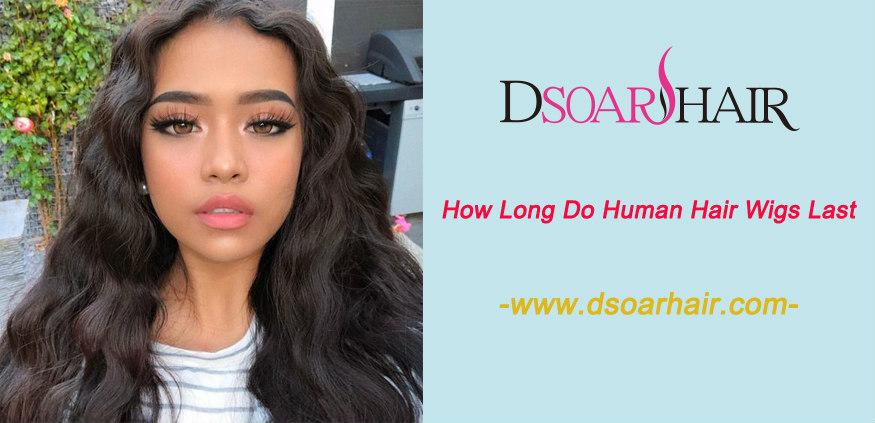 How long do human hair wigs last