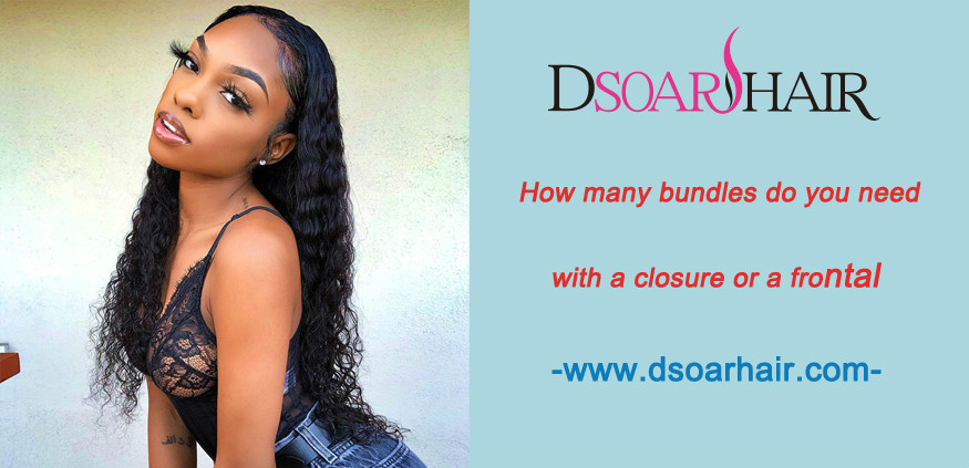 How many bundles do you need with a closure or a frontal