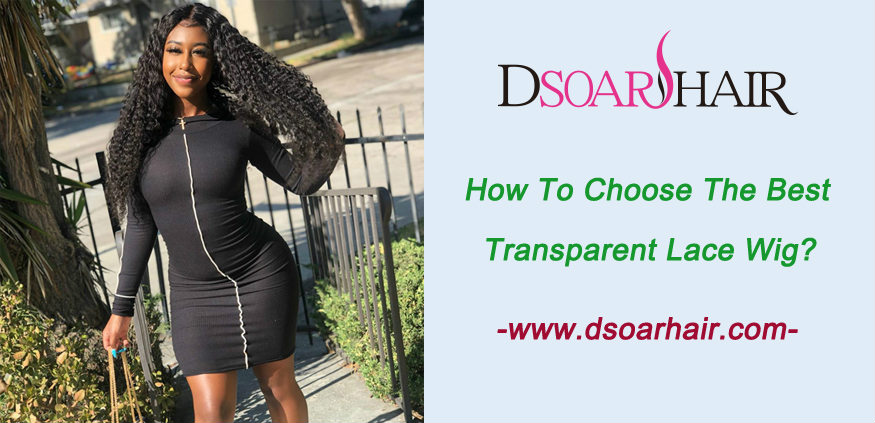 How to choose the best transparent lace wig