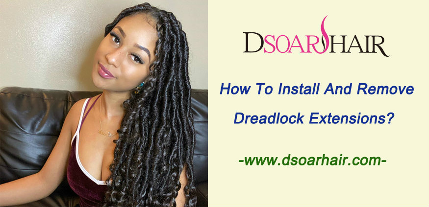 How to install and remove dreadlock extensions