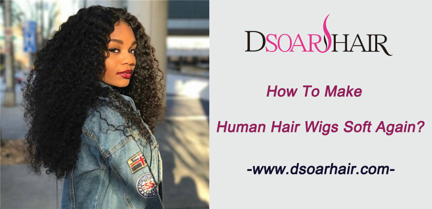 How to make human hair wigs soft again