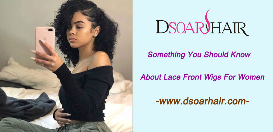 Something you should know about lace front wigs for women