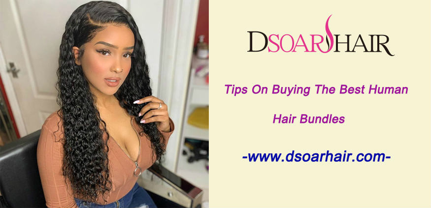 Tips on buying the best human hair bundles