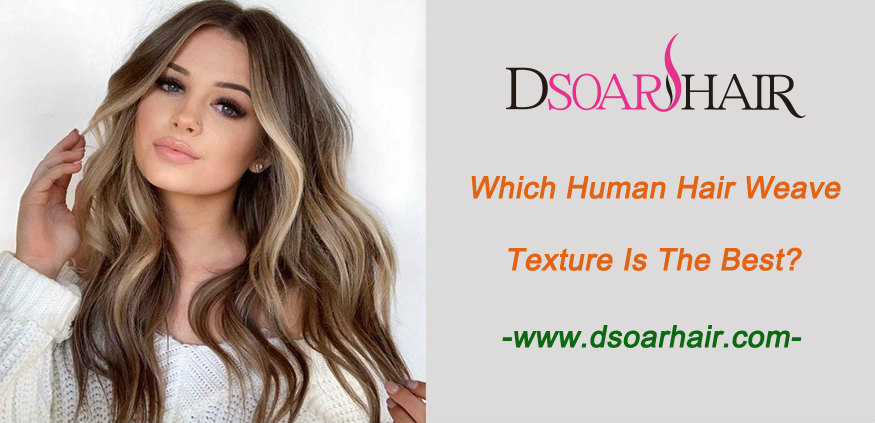 Which human hair weave texture is the best