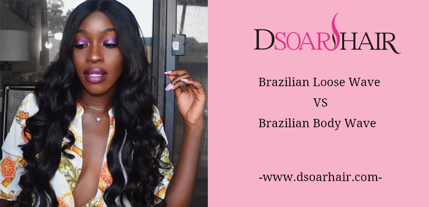 Brazilian Loose Wave vs Body Wave