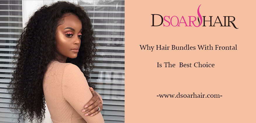Why Hair Bundles With Frontal is The Best Choice?