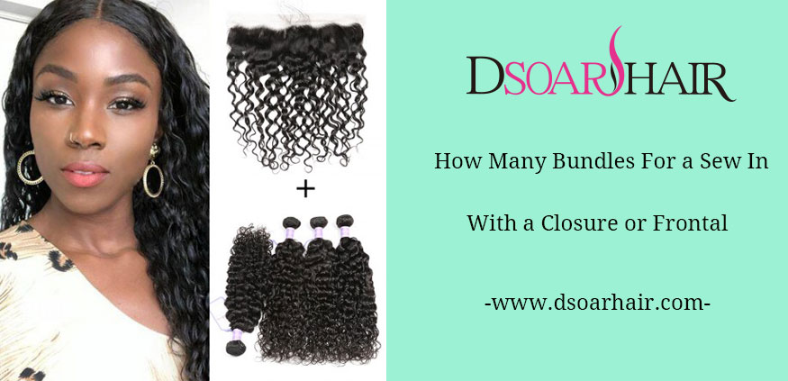 How Many Bundles For A Full Sew In With a Closure/Frontal