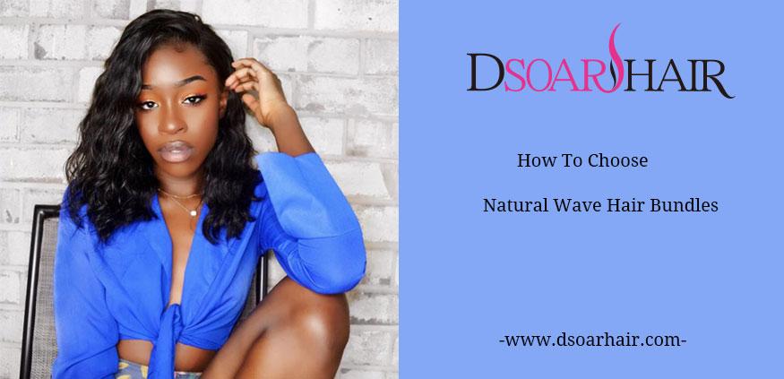 How To Choose Natural Wave Hair Bundles?