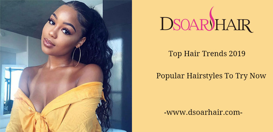 Top Hair Trends 2019 - Popular Hairstyles To Try Now
