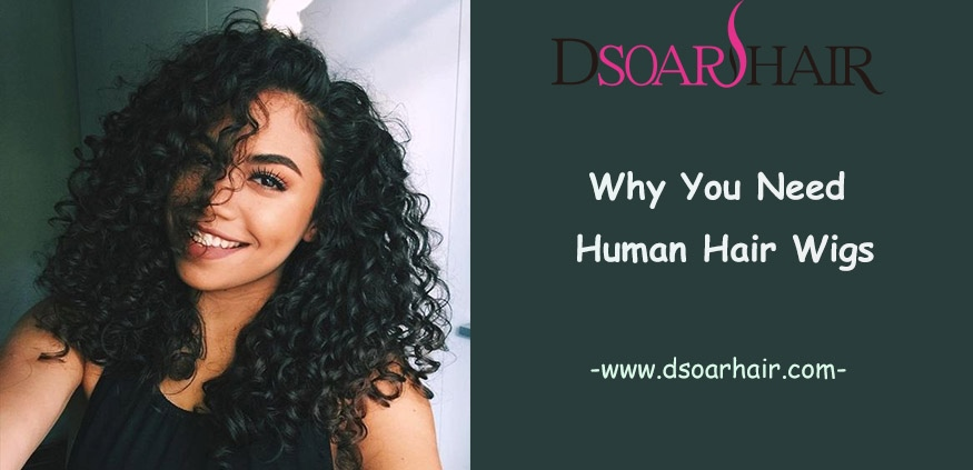 why you need human hair wigs