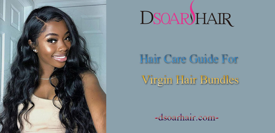 hair care guide for virgin hair bundles