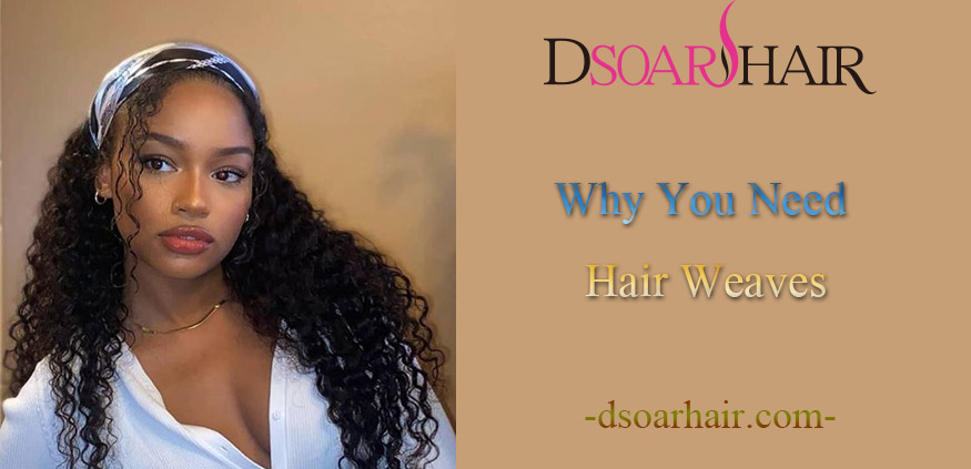 why you need hair weaves